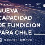 Seminario Nueva Capacidad de Fundición para Chile